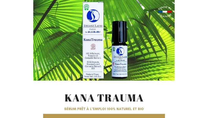 2Josiane Laure Paris Gamme Kana Naturel Bio Chanvre Cannabis Trauma Tension Mélisse